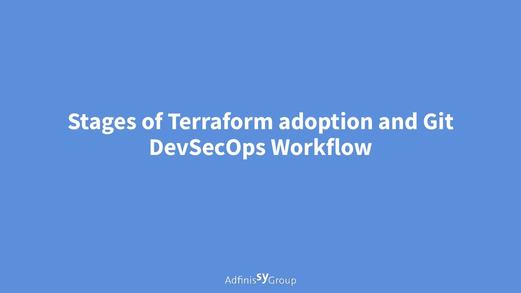 Stages of Terraform adoption and Git DevSecOps ...