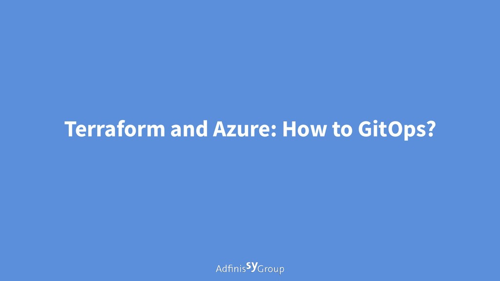 Terraform and Azure: How to GitOps?