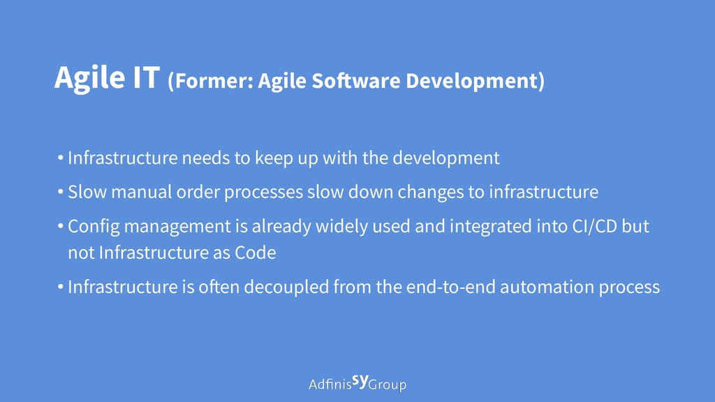 Agile IT (Former: Agile Software Development) •...