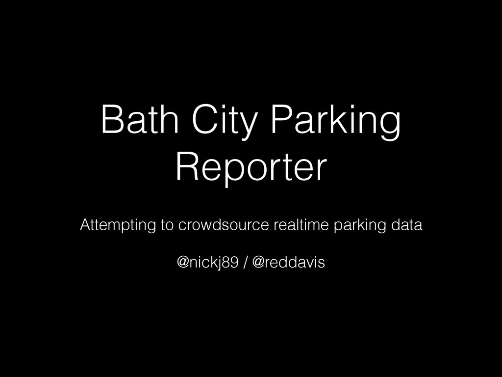 Bath City Parking Reporter ! Attempting to crow...