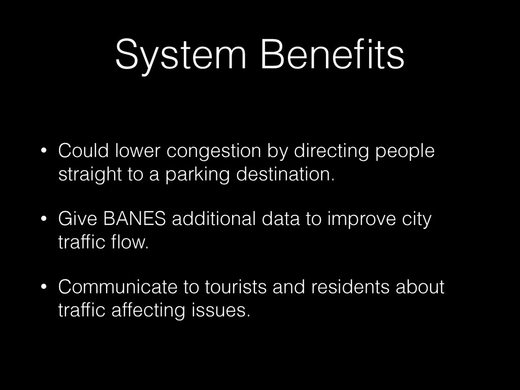 System Benefits • Could lower congestion by dire...