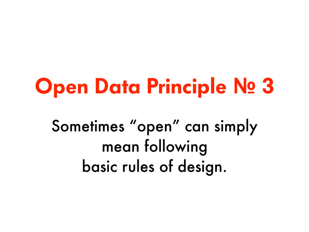 "Open Data Principle № 3 Sometimes ""open"" can si..."