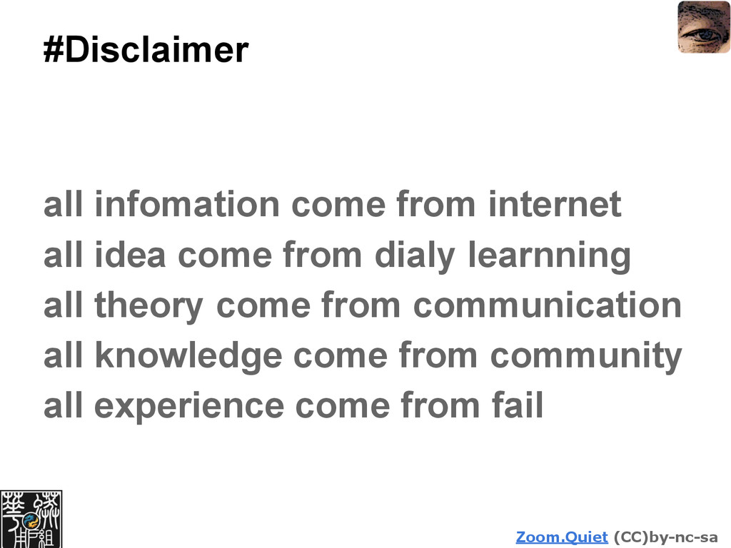 Zoom.Quiet (CC)by-nc-sa #Disclaimer all infomat...