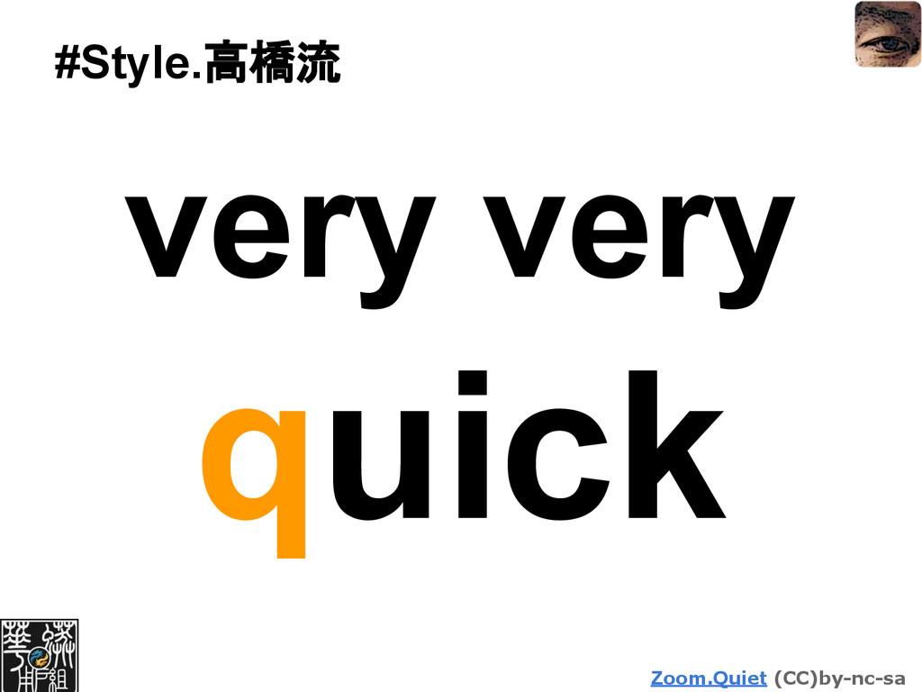 Zoom.Quiet (CC)by-nc-sa #Style.高橋流 very very qu...