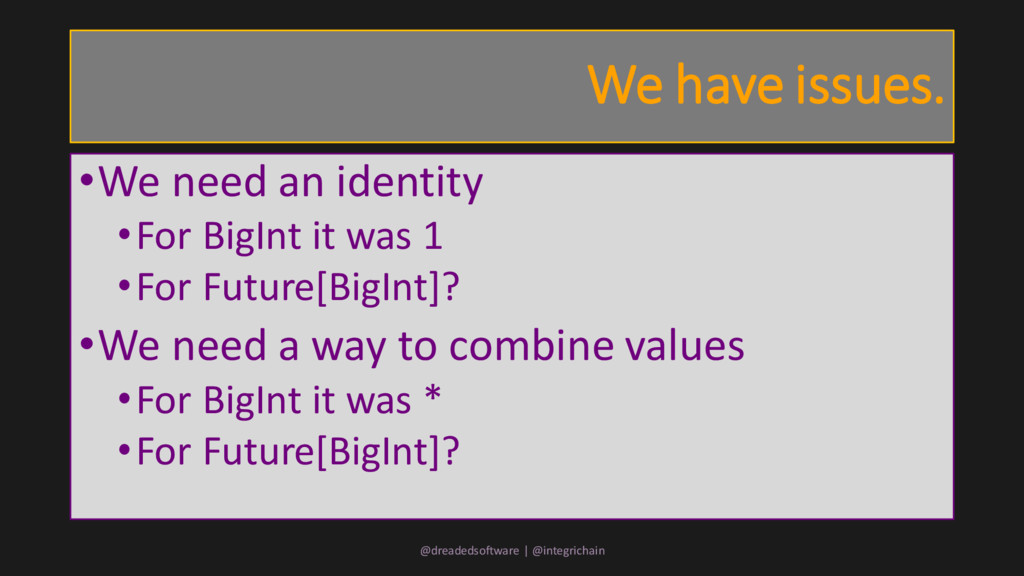 We have issues. •We need an identity •For BigIn...
