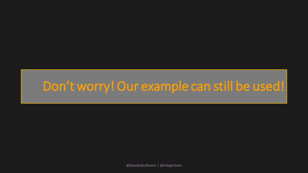 Don't worry! Our example can still be used! @dr...