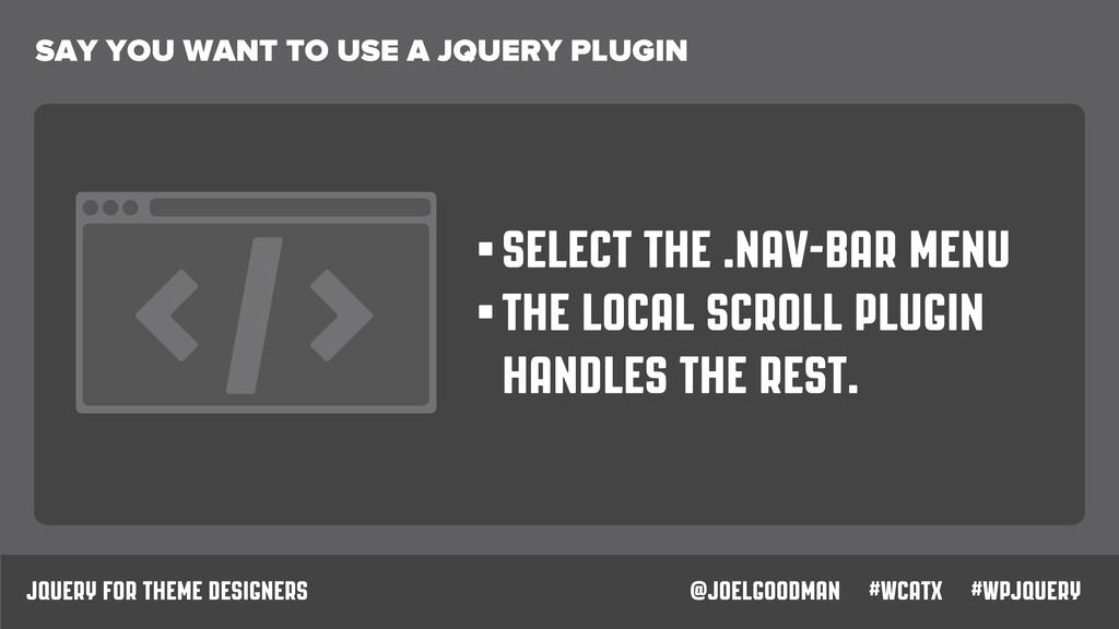 jQuery for theme designers @joelgoodman #wcatx ...