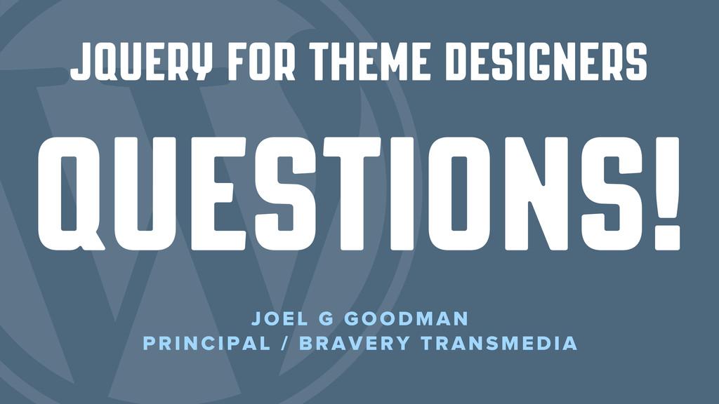 jQuery for theme designers JOEL G GOODMAN PRINC...