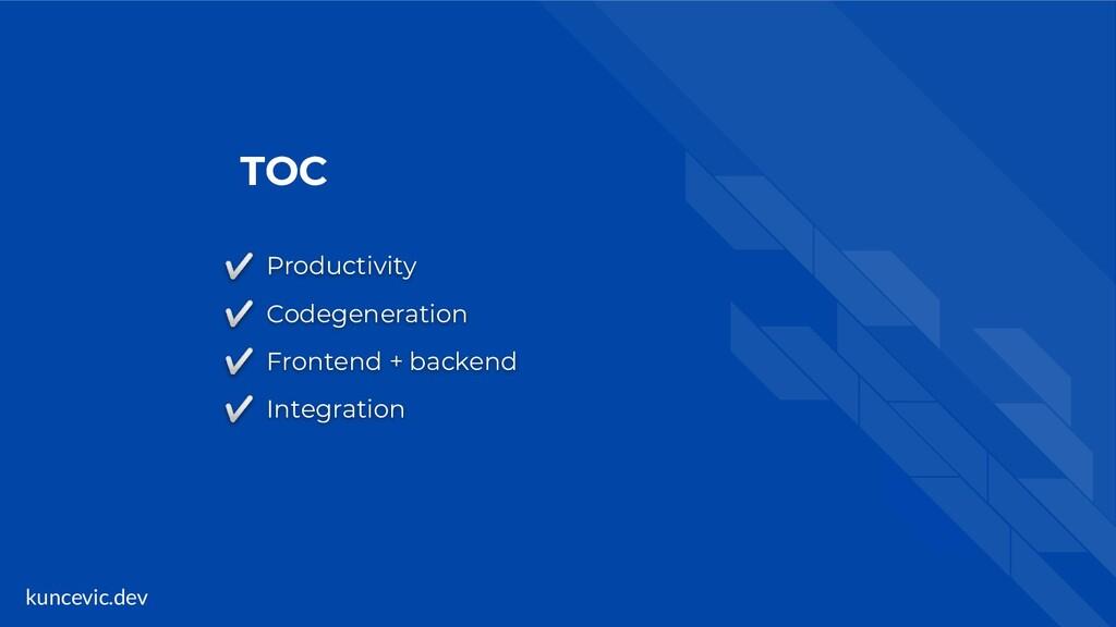 kuncevic.dev TOC ✅ Productivity ✅ Codegeneratio...