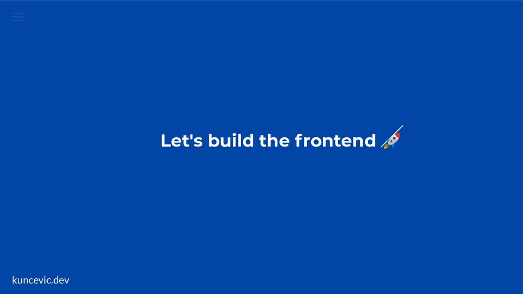 kuncevic.dev Let's build the frontend