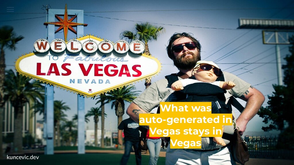 kuncevic.dev What was auto-generated in Vegas s...