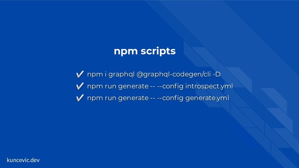 kuncevic.dev npm scripts ✅ npm i graphql @graph...