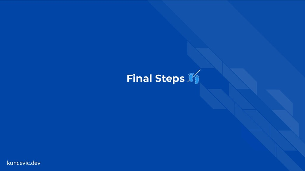kuncevic.dev Final Steps