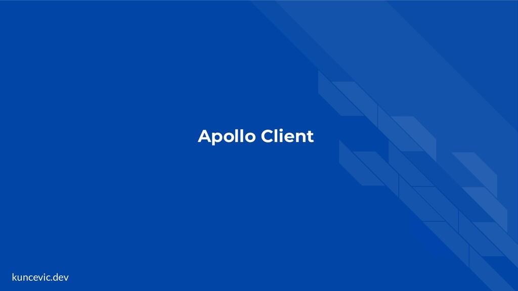 kuncevic.dev Apollo Client