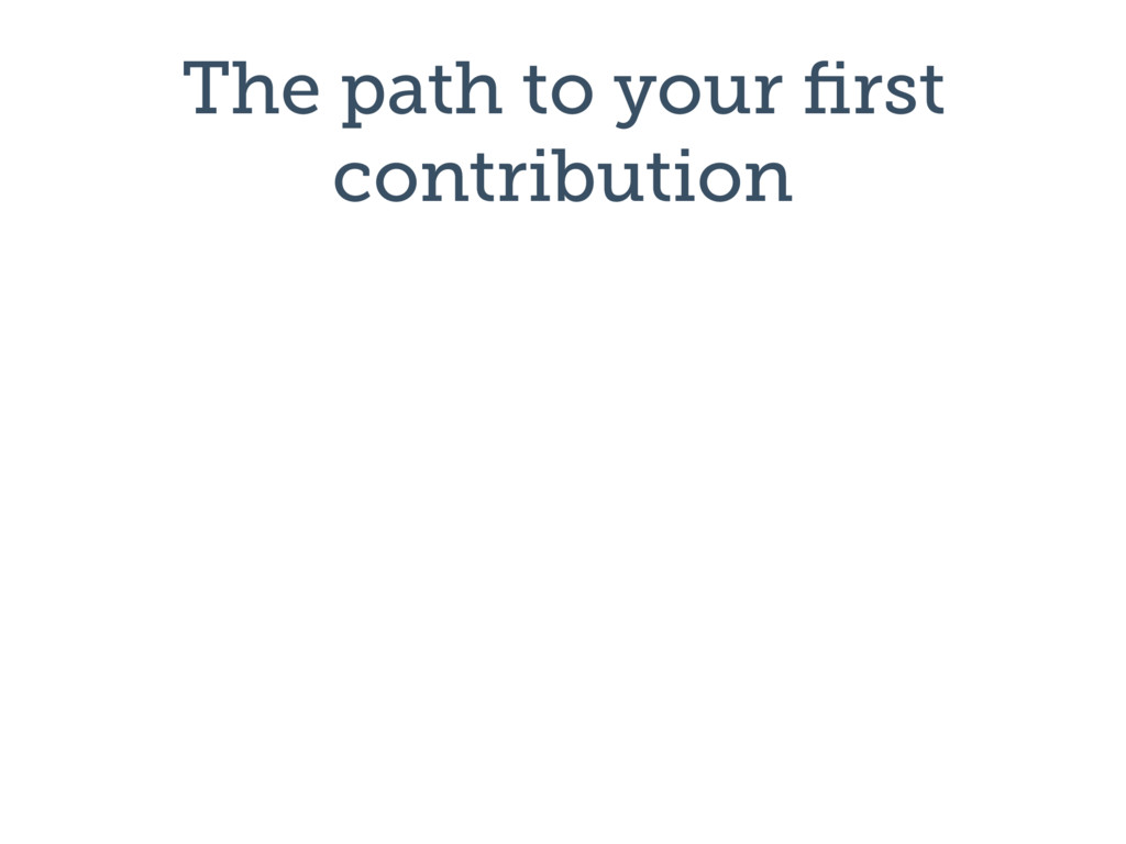 The path to your first contribution