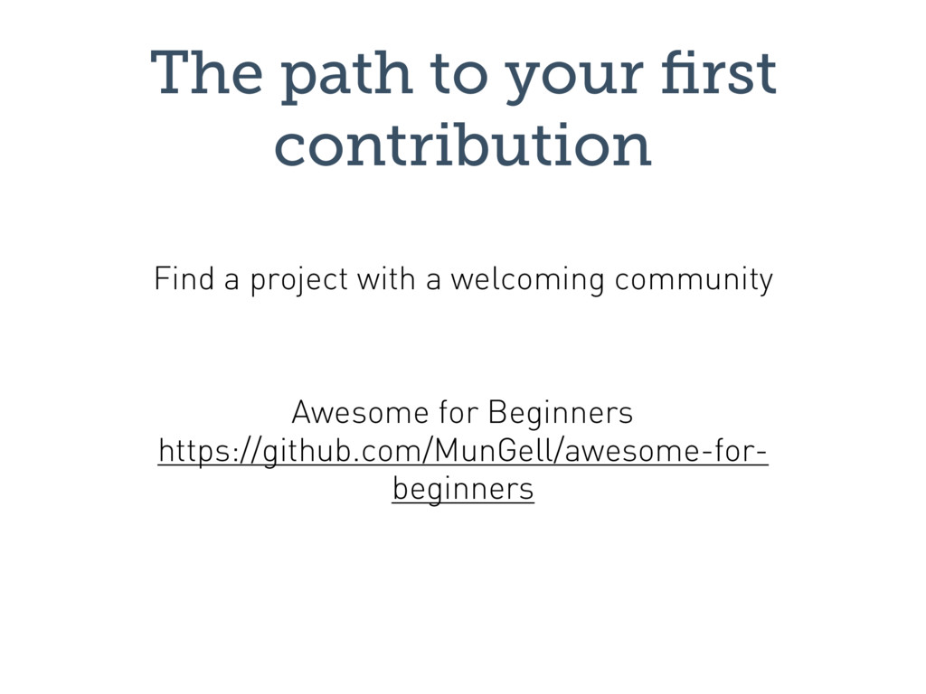 The path to your first contribution Awesome for ...