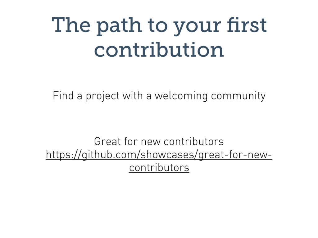 The path to your first contribution Great for ne...