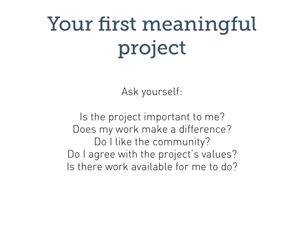 Your first meaningful project Is the project imp...