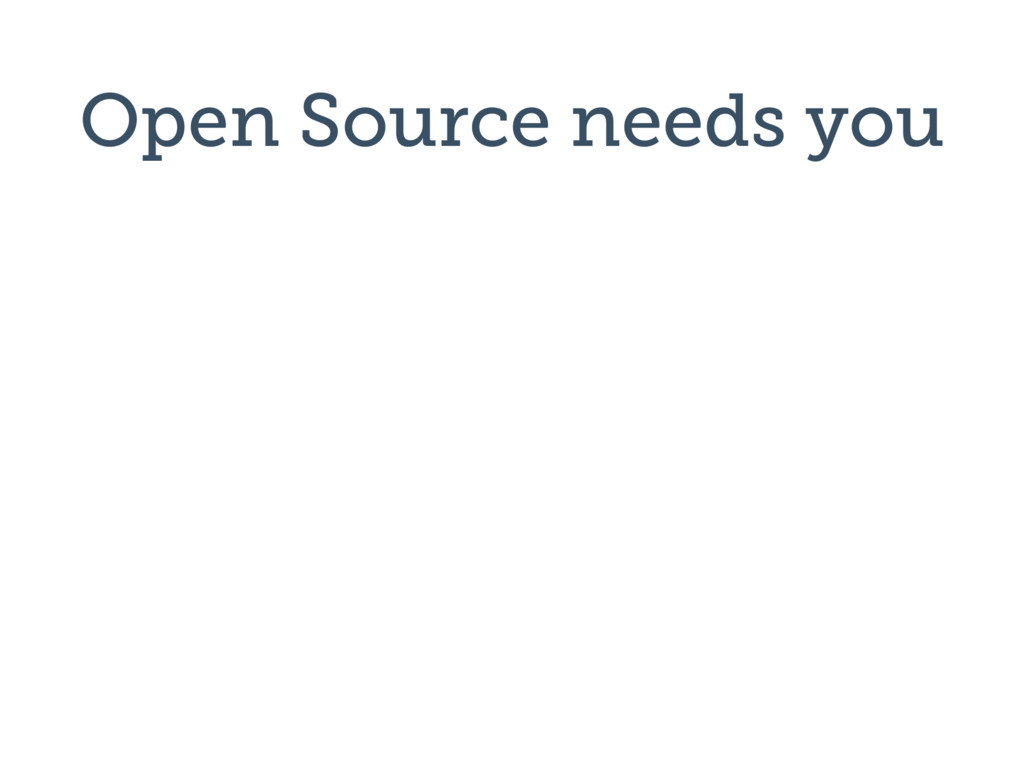Open Source needs you
