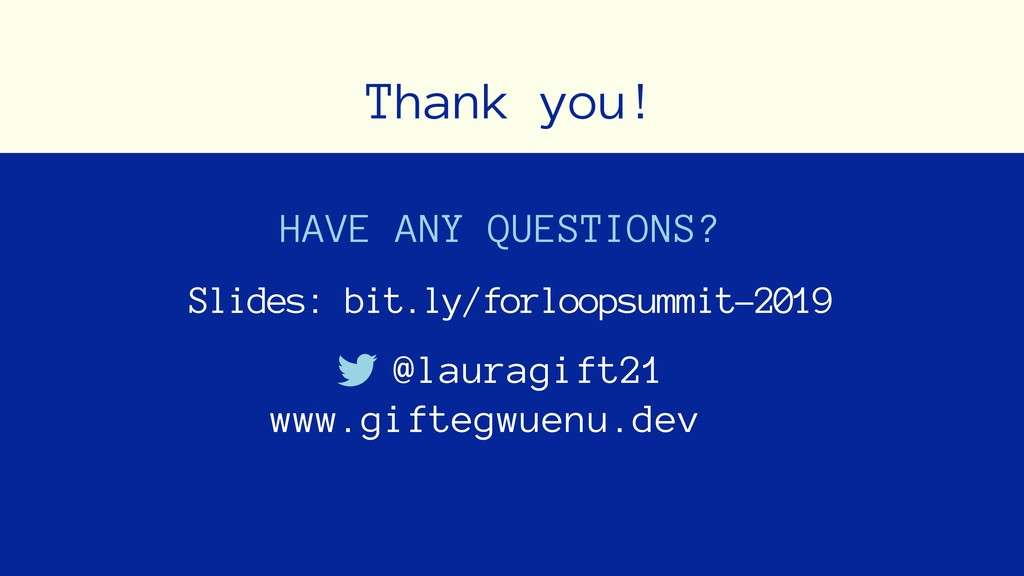 Thank you! HAVE ANY QUESTIONS? @lauragift21 Sli...