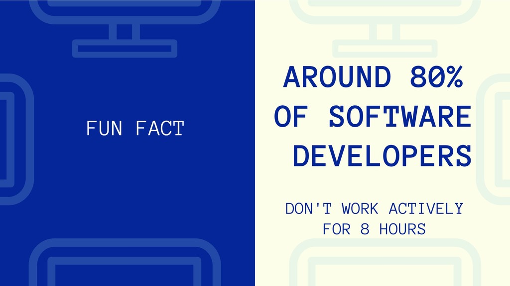 FUN FACT AROUND 80% OF SOFTWARE DEVELOPERS DON'...