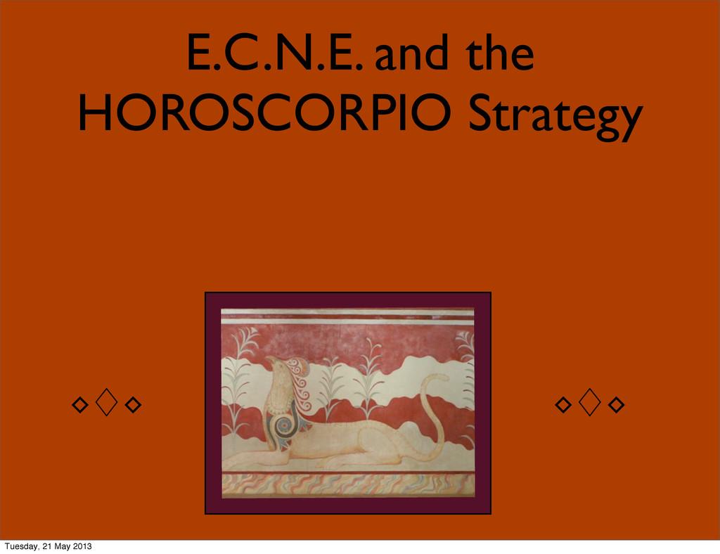 E.C.N.E. and the HOROSCORPIO Strategy ◊ὓ◊ ◊ὓ◊ T...