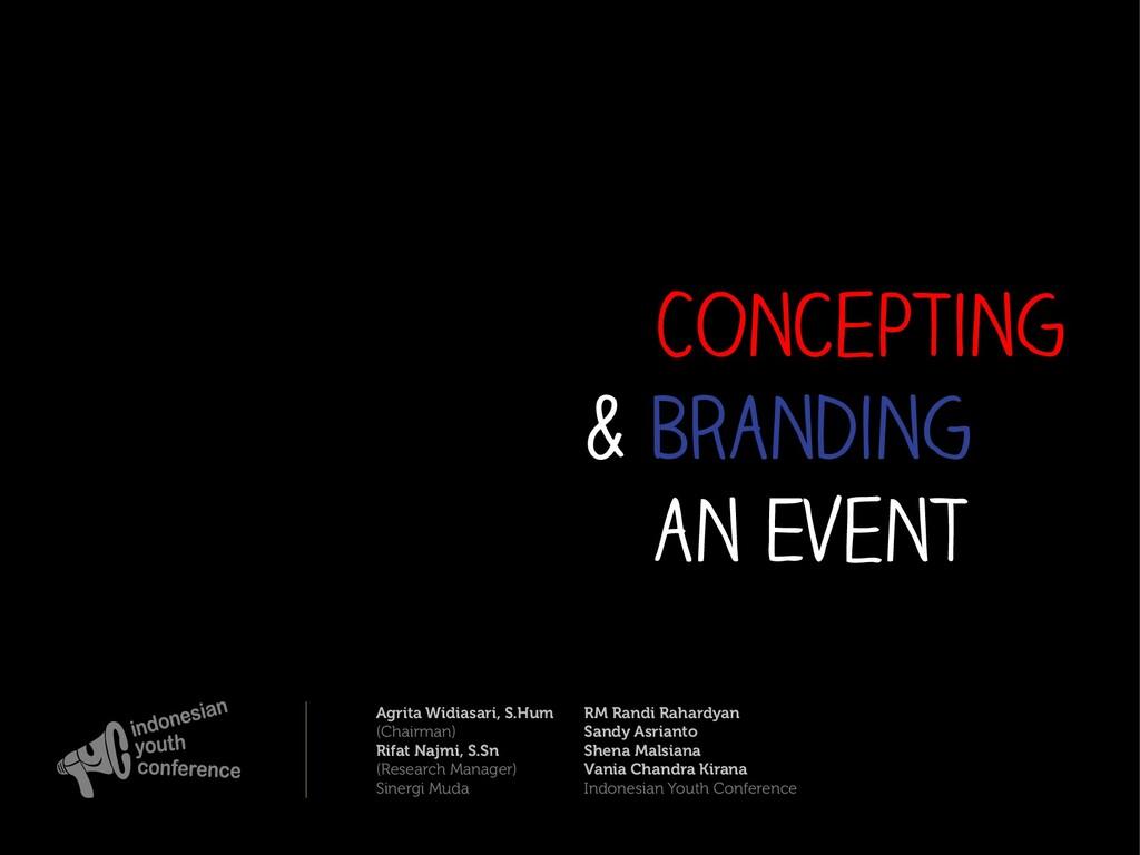 Concepting & Branding an Event Agrita Widiasari...