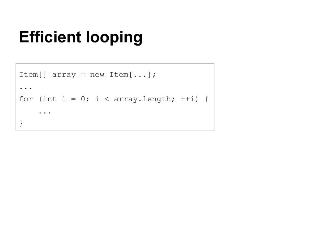 Efficient looping Item[] array = new Item[...];...