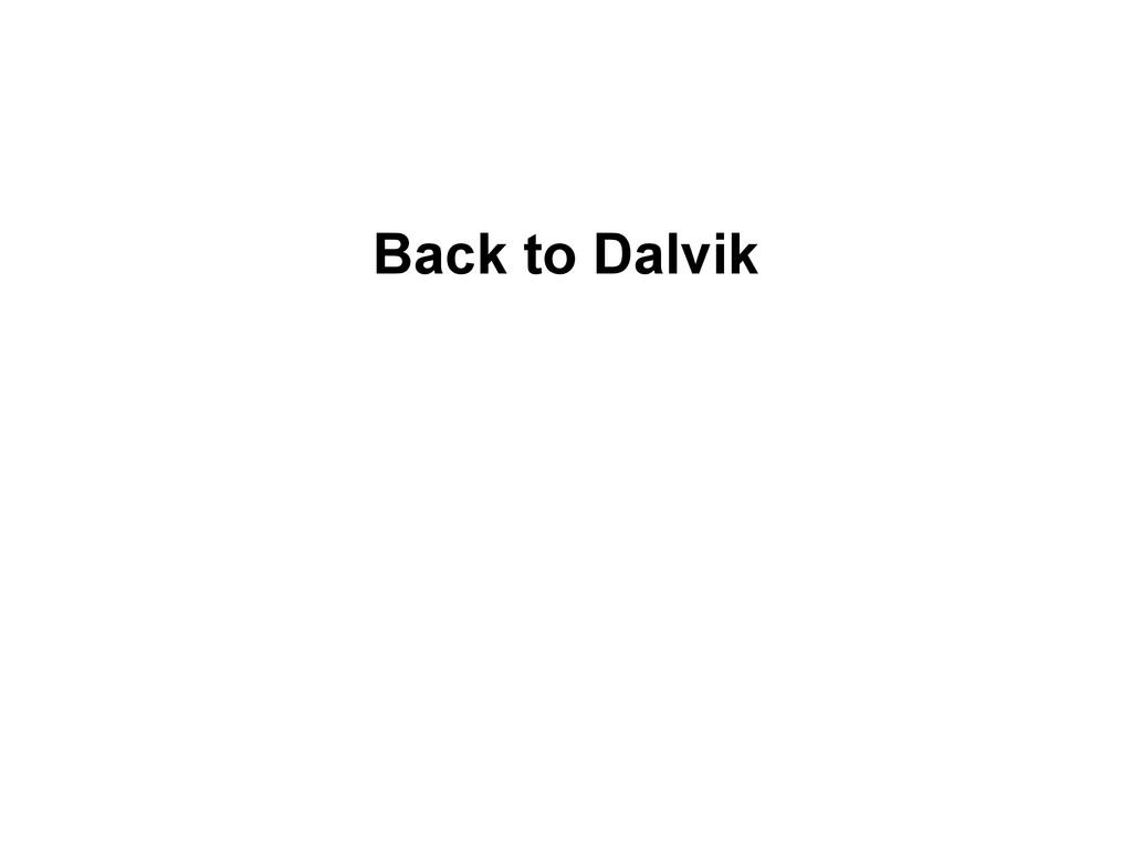 Back to Dalvik