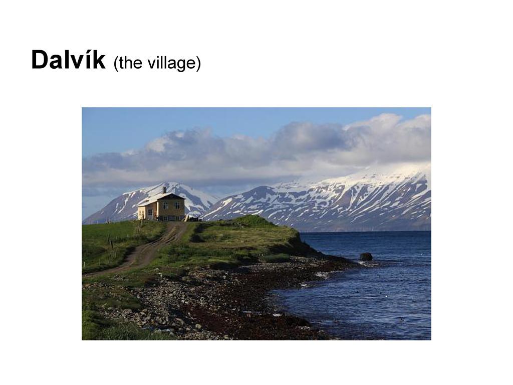 Dalvík (the village)