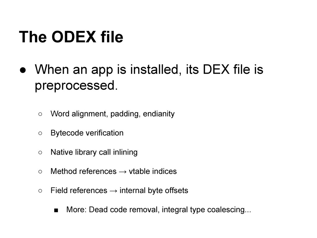 The ODEX file ● When an app is installed, its D...
