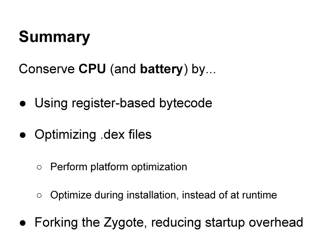 Summary Conserve CPU (and battery) by... ● Usin...