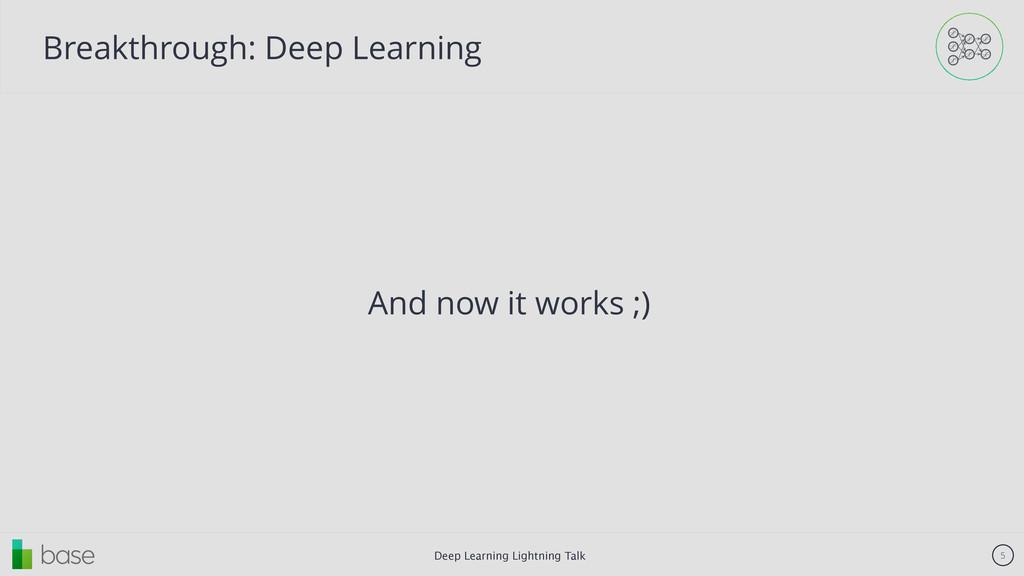 Deep Learning Lightning Talk 5 Breakthrough: De...