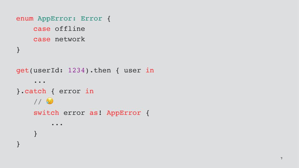 enum AppError: Error { case offline case networ...