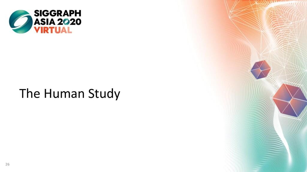 The Human Study 26