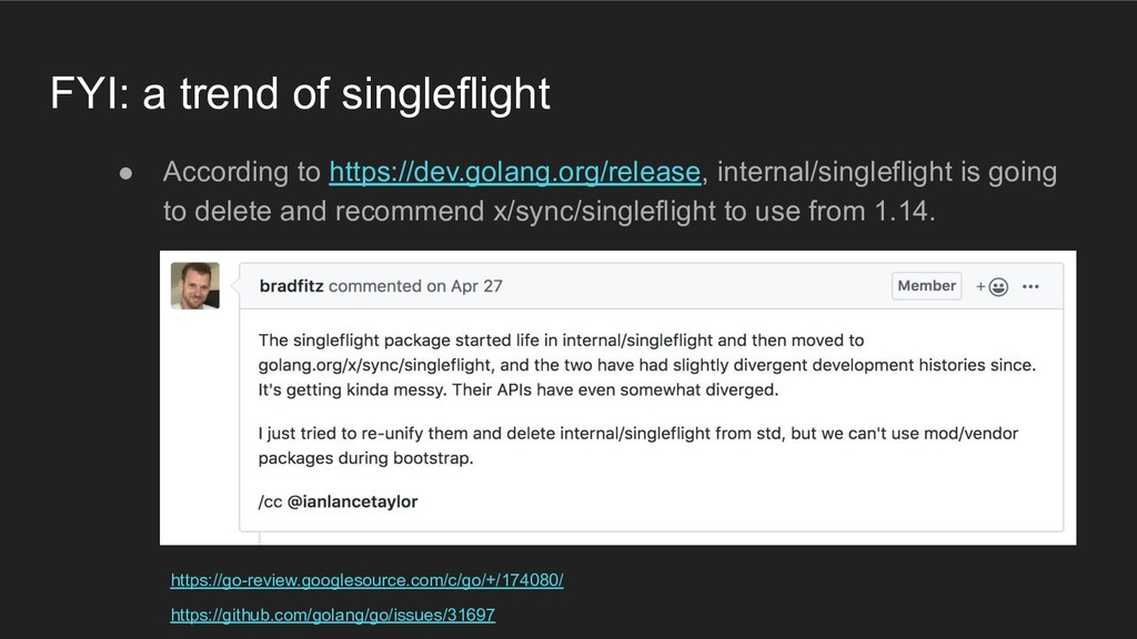 FYI: a trend of singleflight ● According to htt...