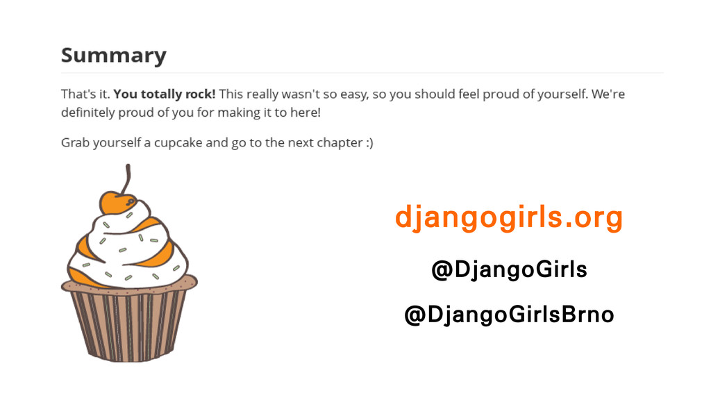 djangogirls.org @DjangoGirls @DjangoGirlsBrno