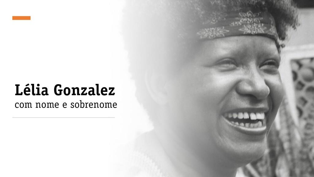 Lélia Gonzalez com nome e sobrenome