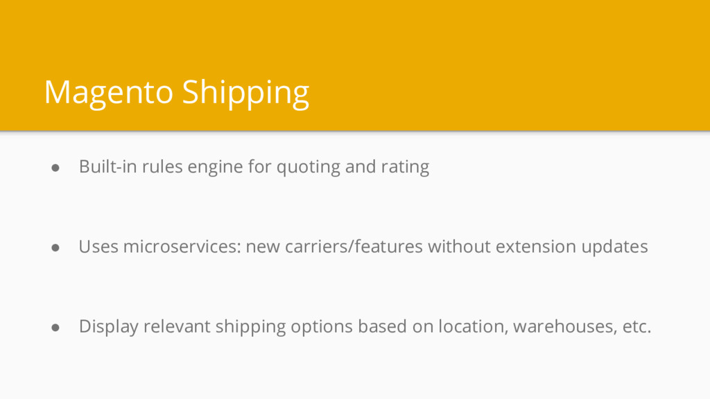 Magento Shipping ● Built-in rules engine for qu...