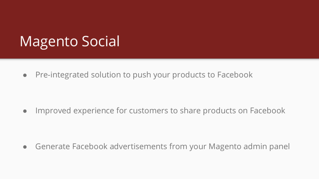 Magento Social ● Pre-integrated solution to pus...