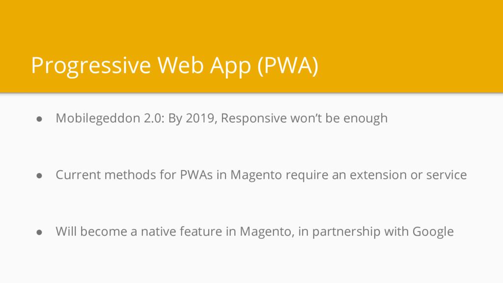 Progressive Web App (PWA) ● Mobilegeddon 2.0: B...