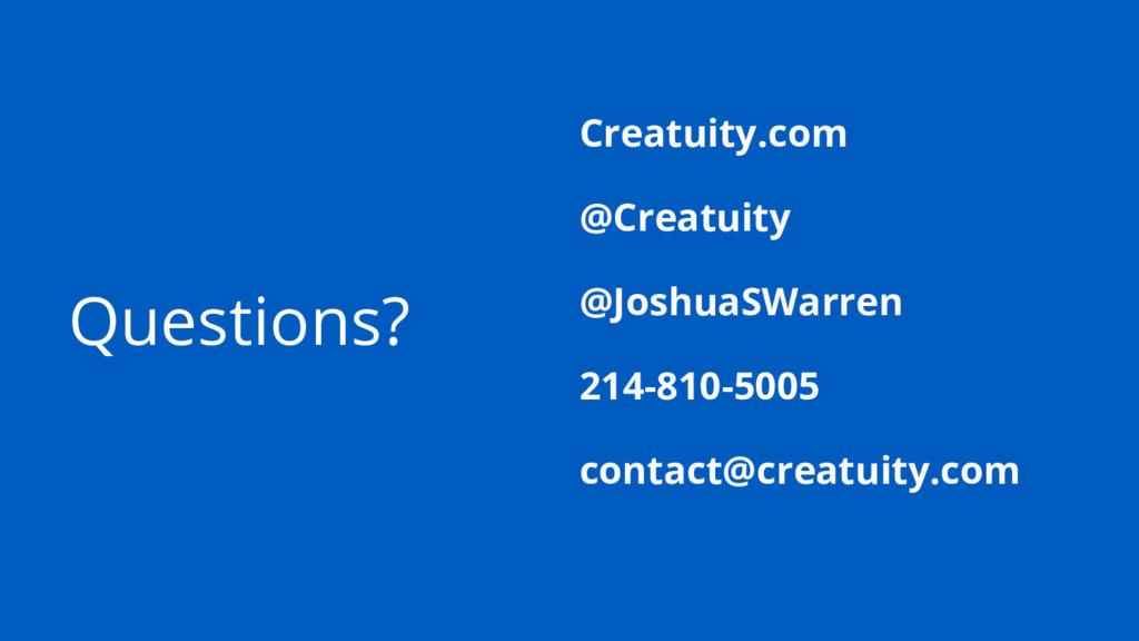 Questions? Creatuity.com @Creatuity @JoshuaSWar...