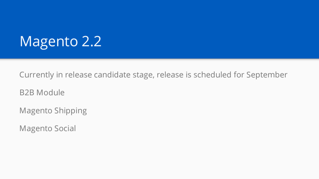Magento 2.2 Currently in release candidate stag...