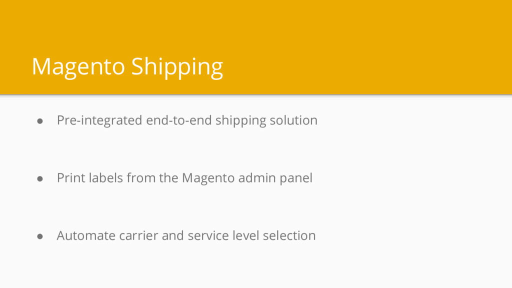 Magento Shipping ● Pre-integrated end-to-end sh...