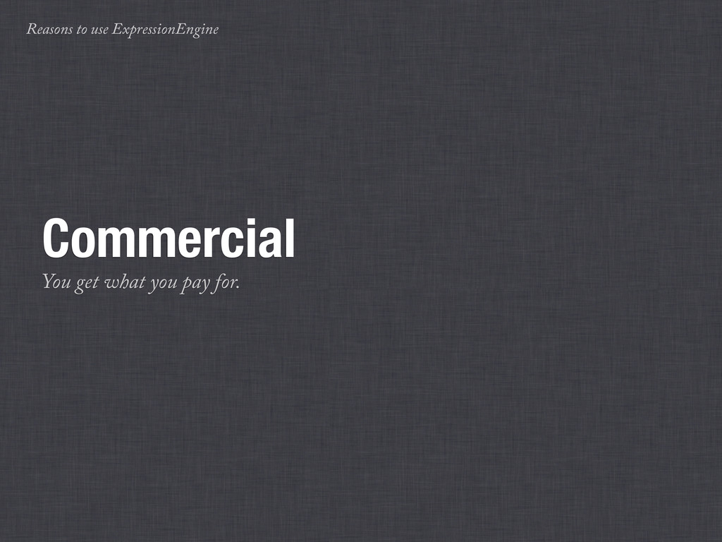 Reasons to use ExpressionEngine Commercial You ...