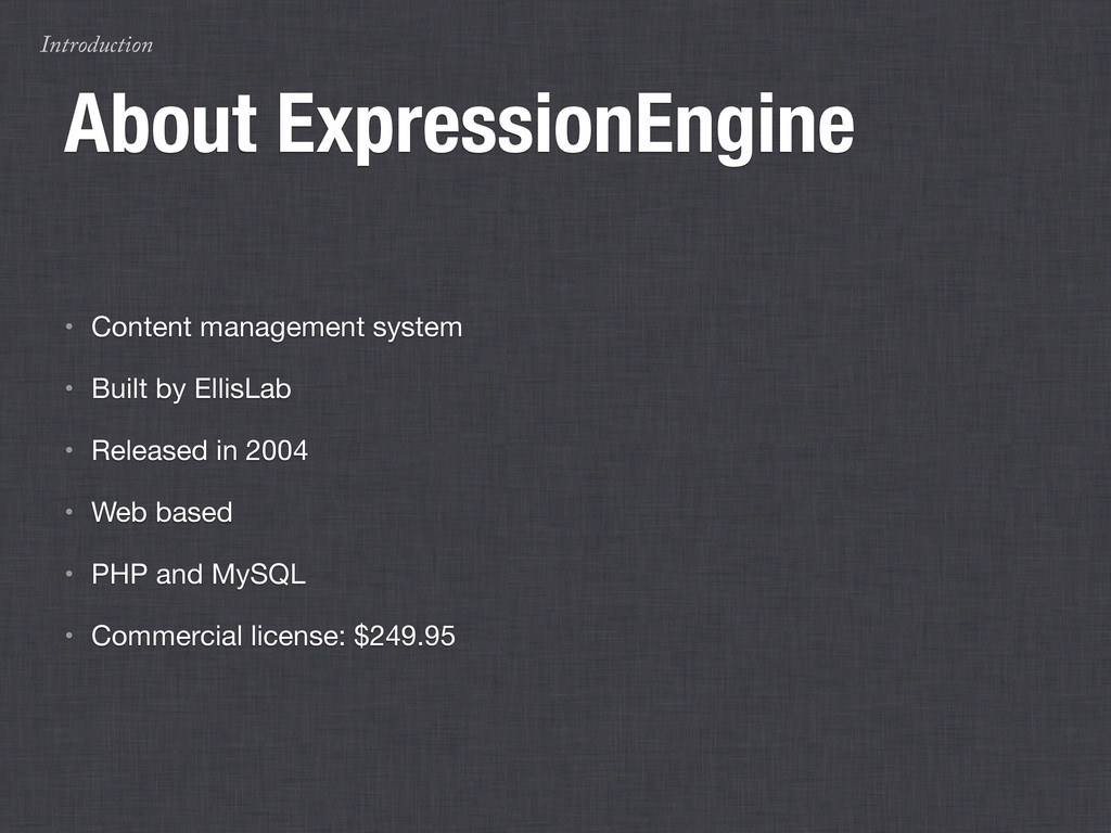 Introduction About ExpressionEngine • Content m...