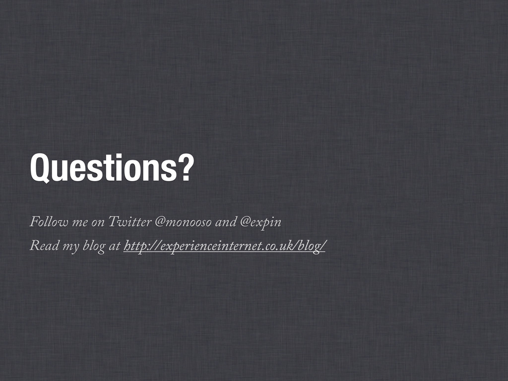 Questions? Follow me on Twitter @monooso and @e...