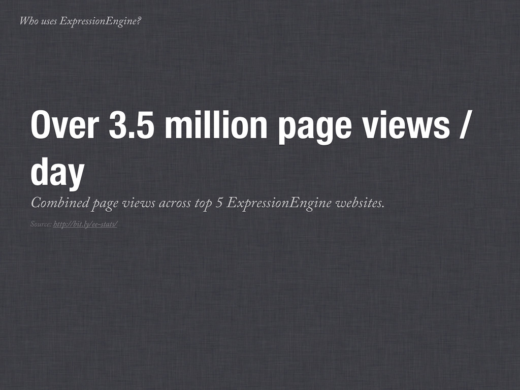 Who uses ExpressionEngine? Over 3.5 million pag...