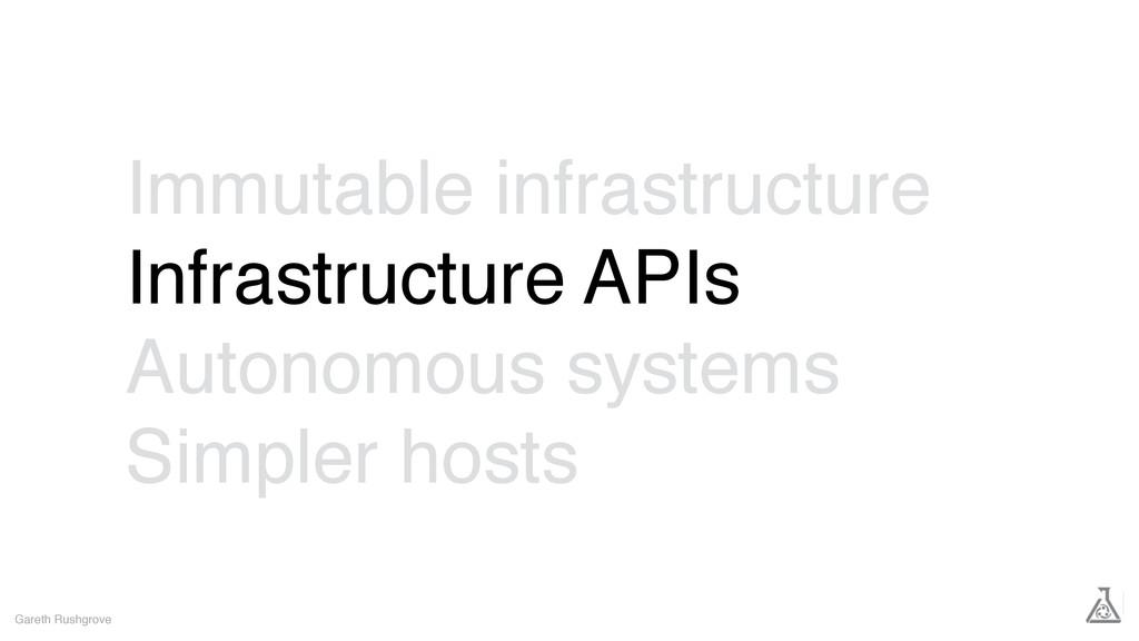 Immutable infrastructure Infrastructure APIs Au...
