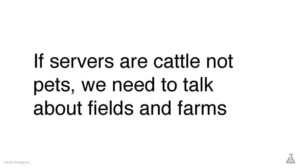 If servers are cattle not pets, we need to talk...